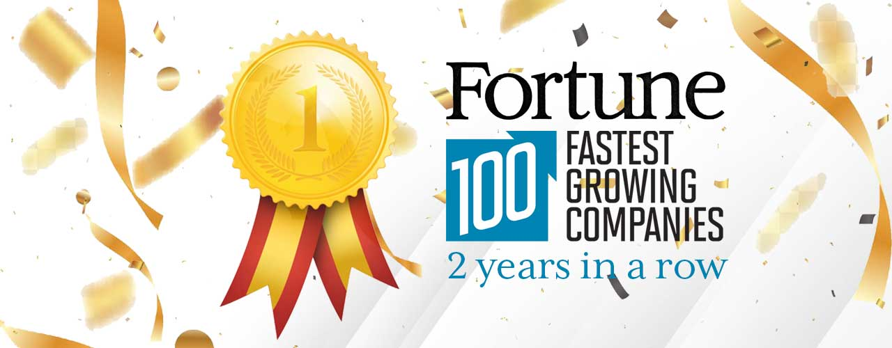 Fastest Growing Company | Ranked by Fortune Magazine