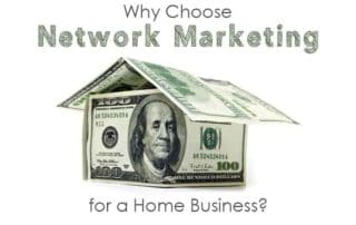 Why Choose Network Marketing for a Home Business