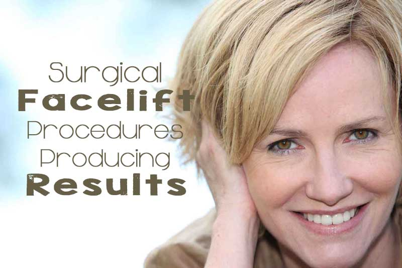 Surgical Facelift Procedures Producing Results