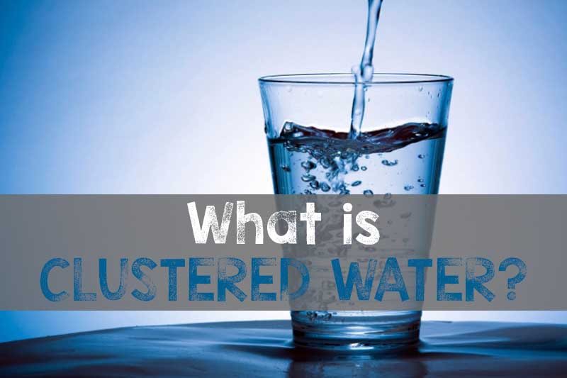 What is Clustered Water